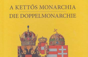 Megjelent a Kettős monarchia című tanulmánykötet