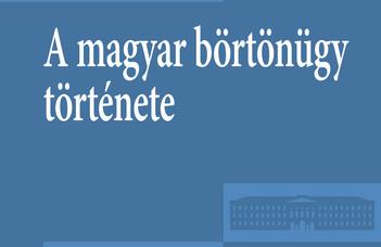 A magyar börtönügy története