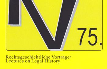 Rechtsgeschichtliche Vorträge / Lectures on Legal History 75.