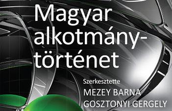 Megjelent az új Magyar Alkotmánytörténet tankönyv