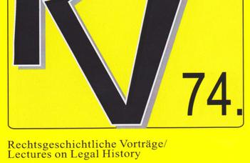 Rechtsgeschichtliche Vorträge / Lectures on Legal History 74.