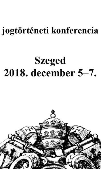 Jogtörténeti konferencia Szegeden