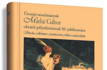 Ünnepi kötet Máthé Gábor tiszteletére